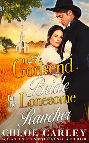 A Godsend Bride for the Lonesome Rancher: A Christian Historical Romance Book