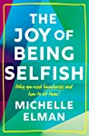 The Joy of Being Selfish: Why you need boundaries and how to set them