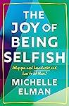 The Joy of Being Selfish by Michelle Elman