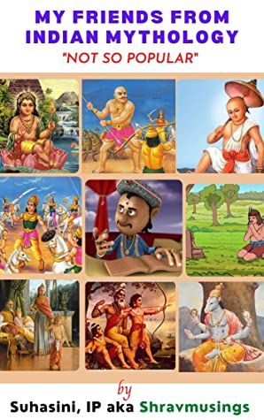 My Friends from Indian Mythology: Not So Popular
