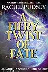 A Fiery Twist of Fate: An Aronia Series Short
