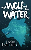 The Wolf and The Water: Some secrets are worth killing for (Deluge Book 1)