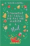 Comment j'ai failli ne pas me marier à Noël by Lucie Castel