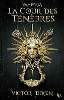 La Cour des Ténèbres (Vampyria, #1)