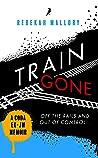 TRAIN GONE: A COD...