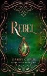 Rebel (Starlatten Book Two)