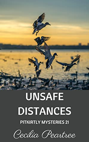 Unsafe Distances (Pitkirtly Mysteries Book 21)