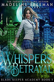 Whispers of Betrayal (Blade Keeper Academy, #3)