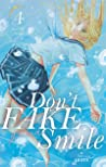 Don't Fake Your Smile, Tome 4 (Don't Fake Your Smile, #4)
