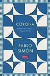 Corona: Política en tiempos de pandemia / Corona: Politics in the Time of a Pandemic (Sociedad)