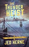 The Thunder Heist (Twisted Seas, #1)