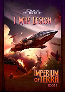 I Was Legion (Imperium of Terra Book 1)