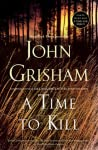A Time to Kill (Jake Brigance Book 1) by John Grisham
