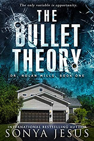 The Bullet Theory (Dr. Nolan Mills, #1)