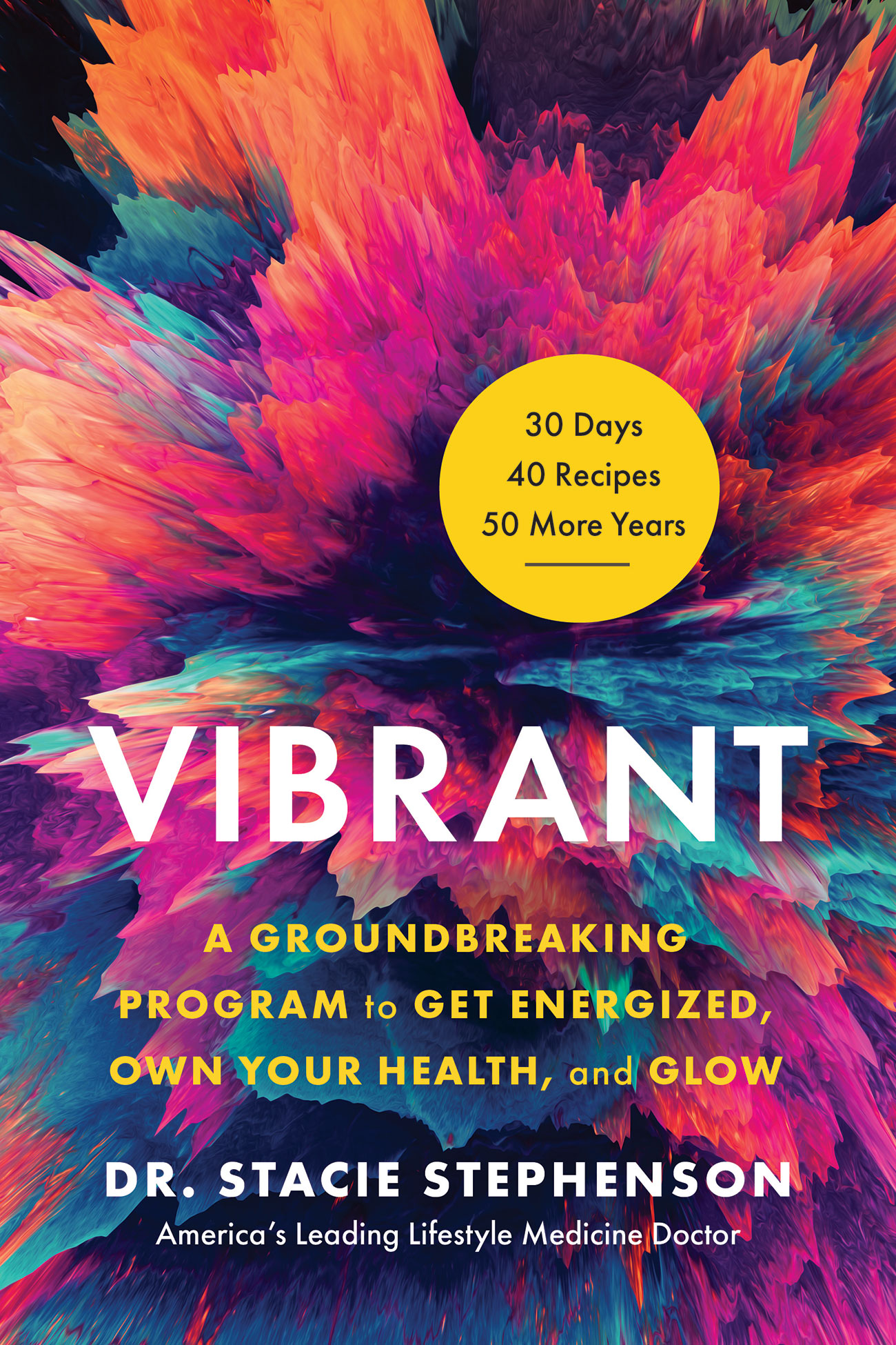 Vibrant: A Groundbreaking Program to Get Energized, Own Your Health, and Glow