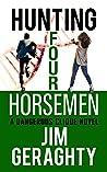 Hunting Four Horsemen  by Jim Geraghty