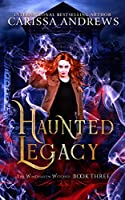 Haunted Legacy (The Windhaven Witches #3)