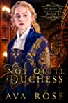Not Quite a Duchess (The Boston Heiresses #1)