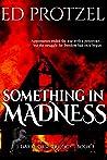 Something in Madness (DarkHorse Trilogy, #3)