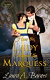 How the Lady Charmed the Marquess (Matchmaking Madness #1)