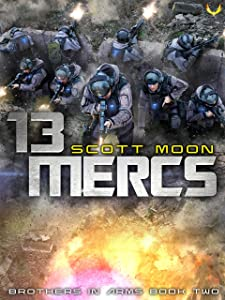 13 Mercs: A Military SciFi Epic (Brothers in Arms Book 2)