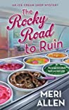 The Rocky Road to Ruin (Ice Cream Shop Mystery,#1)