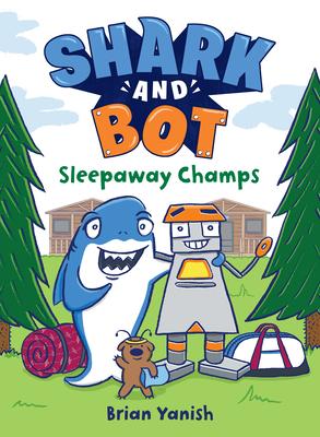 Sleepaway Champs (Shark and Bot, #2)