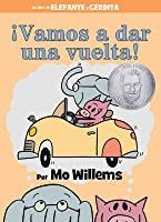 ¡Vamos a dar una vuelta! (An Elephant and Piggie Book, Spanish Edition)