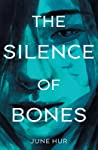 The Silence of Bones by June Hur