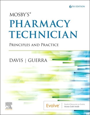 Mosby's Pharmacy Technician E-Book: Principles and Practice