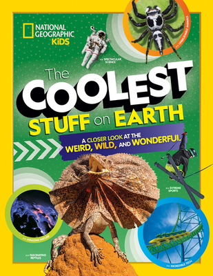The Coolest Stuff on Earth by National Geographic Kids
