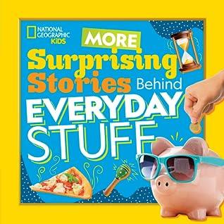 More Surprising Stories Behind Everyday Stuff by Stephanie Warren Drimmer