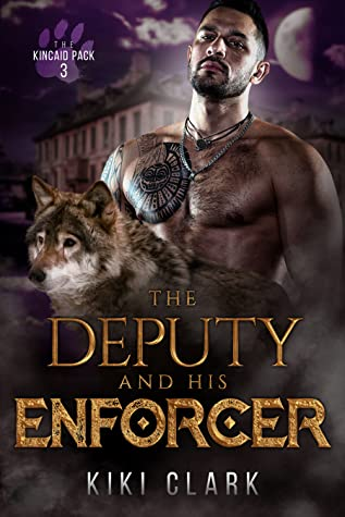 The Deputy and His Enforcer (Kincaid Pack #3)