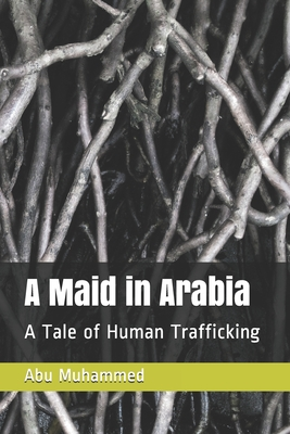 A Maid in Arabia: A Tale of Human Trafficking