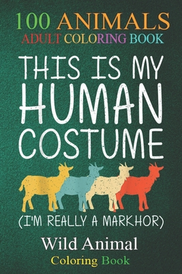 100 Animals: Markhor Halloween Human Costume Goat Kid Ibex Easy DIY -kHSwW An Adult Wild Animals Coloring Book with Lions, Elephants, Owls, Horses, Dogs, Cats, and Many More!