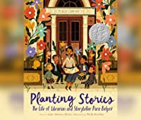 Planting Stories: The Life of Librarian and Storyteller Pura Belpré