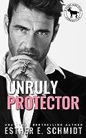 Unruly Protector: A Hero Club Novel