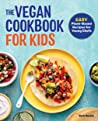 The Vegan Cookbook for Kids by Barb Musick