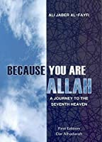 Because You Are God: A Journey to the Seventh Heaven