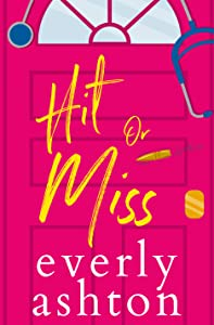 Hit or Miss (Love in Apartment 3B #1)