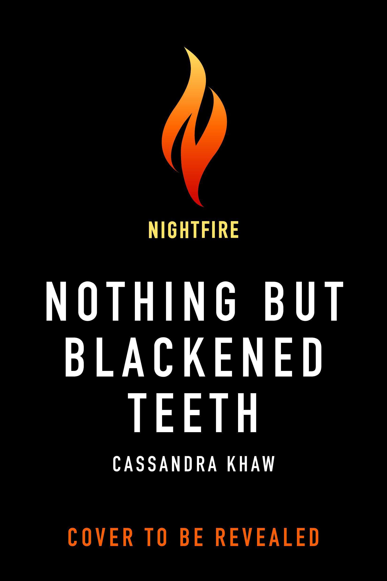 Nothing But Blackened Teeth