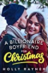 A Billionaire Boyfriend For Christmas (Christmas Treats #2)