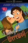Dating a Werewolf (Love Bites: A Dating Agency for Paranormals: #2)