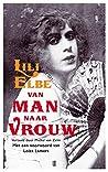 Van man naar vrouw: Het verhaal van de Deense schilder Einar Wegener, die 's werelds eerste transitie van man naar vrouw onderging en Lili Elbe werd.