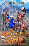 The Hard Blokes Of Sparta: The Relic In The Dungeon (Storystream Shorts Book 8)