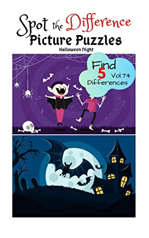 "Spot the Difference Picture Puzzles ""Halloween Night "" Find 5 Differences vol.74: Children Activities Book for Kids Age 3-8, Boys and Girls Activity Learning"