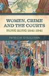 Women, Crime and the Courts Hong Kong 1841-1941