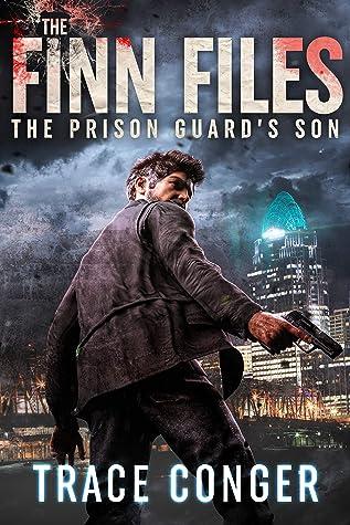 The Prison Guard's Son (The Finn Files Book 3)
