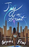 JAY THE GREAT (a modern retelling of The Great Gatsby)