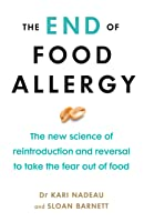 The End of Food Allergy: The First Programme to Prevent and Reverse a 21st Century Epidemic